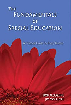 The Fundamentals of Special Education: A Practical Guide for Every Teacher (A Practical Approach to Special Education for Every Teacher) by [Bob Algozzine, Jim Ysseldyke]