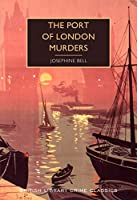 The Port of London Murders (British Library Crime Classics)