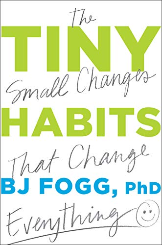 Compare Textbook Prices for Tiny Habits: The Small Changes That Change Everything Illustrated Edition ISBN 9780358003328 by Fogg Ph.D, BJ