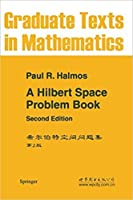 A Hilbert Space Problem Book, 2nd Edition (Graduate Texts in Mathematics, Volume 19) [Special Indian Edition - Reprint Year: 2020]