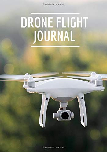 Drone flight journal: Drone journal, Drone flight log book for pilote, UAV flight tracking. Note, plan each of your flights. Date, time, flight ... pilot's note. Large format, 101 pages.