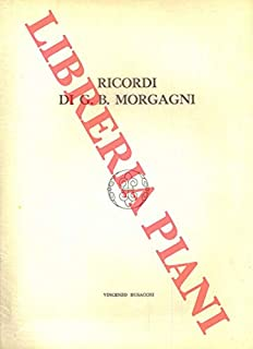 Ricordi di G.B. Morgagni. Nel II Centenario della pubblicazione del De sedibus et causis morborum per anatomen indagatis.