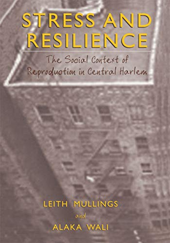41YAsYdQH8L - Stress and Resilience: The Social Context of Reproduction in Central Harlem