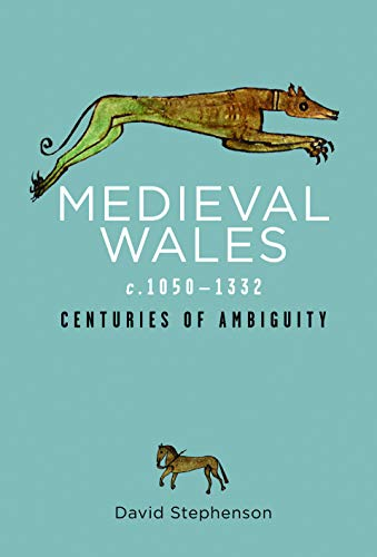 Medieval Wales c.1050-1332: Centuries of Ambiguity (Rethinking the History of Wales) (English Edition)