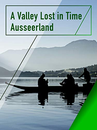 A Valley Lost in Time - Ausseerland