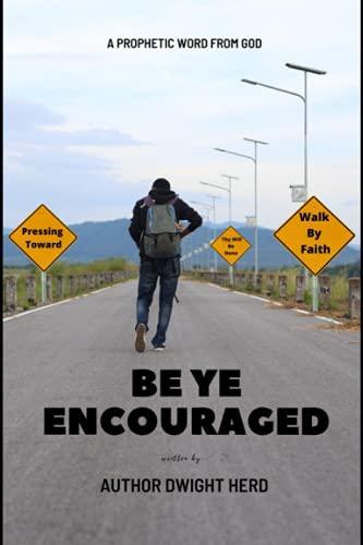 Be Ye Encouraged
