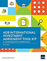 ADB International Investment Agreement Tool Kit: A Comparative Analysis