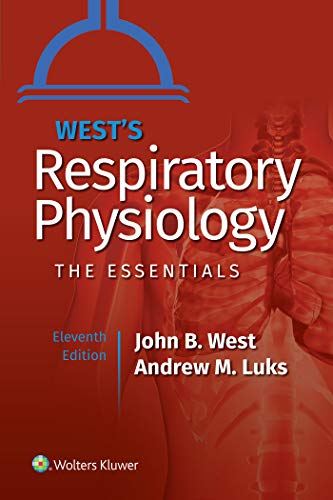 Compare Textbook Prices for West's Respiratory Physiology Lippincott Connect Eleventh, North American Edition ISBN 9781975139186 by West MD  PhD  DSc, John B.,Luks MD, Andrew M.