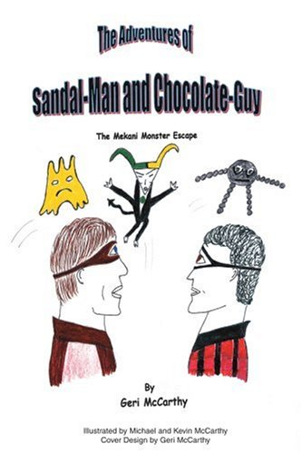 The Adventures of Sandal-Man and Chocolate-Guy: The Mekani Monster Escape