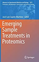 Emerging Sample Treatments in Proteomics (Advances in Experimental Medicine and Biology, 1073)