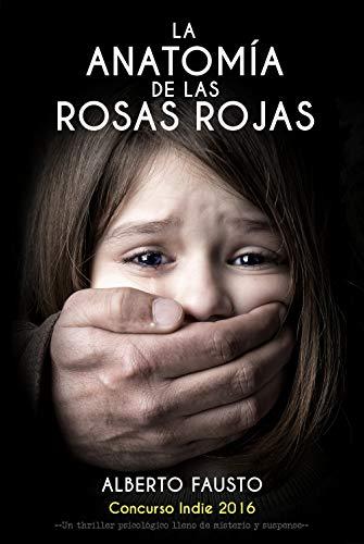 La Anatomía de las Rosas Rojas: Thriller psicológico lleno de misterio y suspense