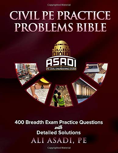 Civil PE Practice Problems Bible: 400 Breadth Exam Practice Questions With Detailed Solutions