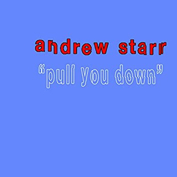 Pull You Down