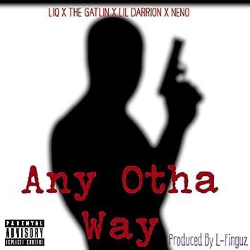 Any Otha Way