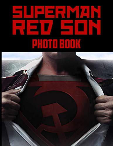 Superman Red Son Photo Book: Exclusive Superman Red Son 20 Pages Of Photo & Image Book Books For Adults, Boys, Girls