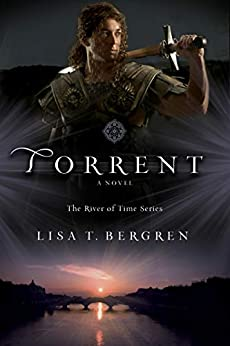 Torrent (The River of Time Series Book #3) by [Lisa T. Bergren]