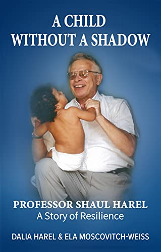 A Child Without a Shadow: A Memoir of a Holocaust Survivor and a World Famous Doctor