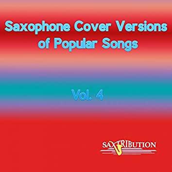 Saxophone Cover Versions of Popular Songs, Vol. 4