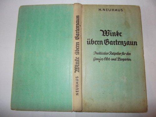 Winke übern Gartenzaun : Praktischer Ratgeber für den Gemüse-, Obst- und Ziergarten.