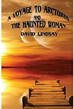By David Lindsay - A Voyage to Arcturus (2013-09-15) [Paperback]