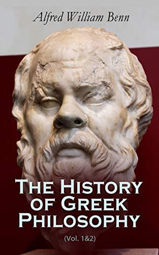 The History of Greek Philosophy (Vol. 1&2) (English Edition)