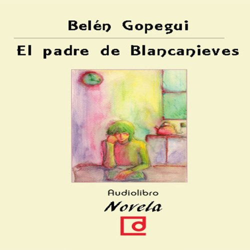 El padre de Blancanieves [Snow White's Father] audiobook cover art
