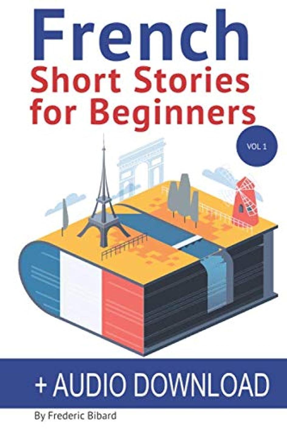 神落ち着いてリッチFrench: Short Stories for Beginners + Audio Download: Improve your reading and listening skills in French (French Short Stories for Beginners)
