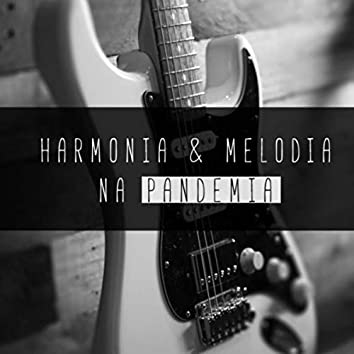 Harmonia e Melodia na Pandemia