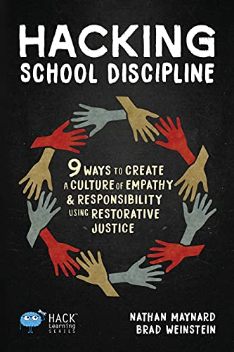 Compare Textbook Prices for Hacking School Discipline: 9 Ways to Create a Culture of Empathy and Responsibility Using Restorative Justice Hack Learning Series  ISBN 9781948212137 by Maynard, Nathan,Weinstein, Brad