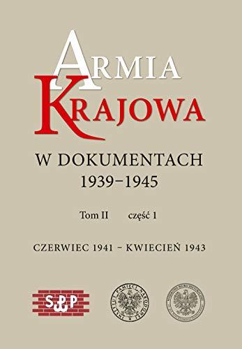 Armia Krajowa w dokumentach 1939-1945: Czerwiec 1941 - kwiecien 1943 tom II, czesc 1 i 2