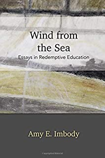 Wind from the Sea: Essays in Redemptive Education