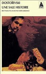 Une sale histoire de Fedor Mikhaïlovitch Dostoïevski