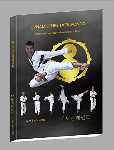 Dynamisches Taekwondo (in 225 Bildern detailliert dargestellte Bewegungsabläufe) alle Seiten in Farbe auf hochwertigem Fotopapier