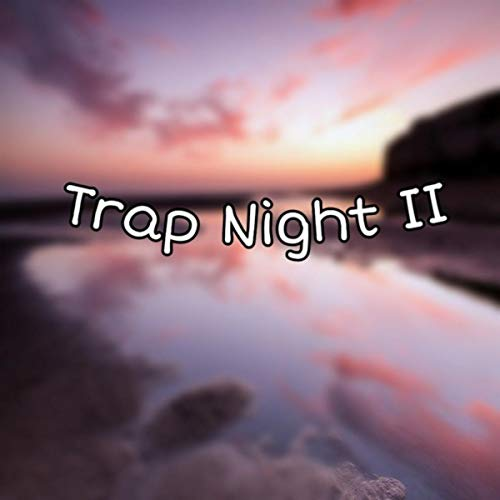 Trap Night II