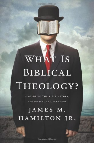 Compare Textbook Prices for What Is Biblical Theology?: A Guide to the Bible's Story, Symbolism, and Patterns  ISBN 9781433537714 by Hamilton Jr., James M.