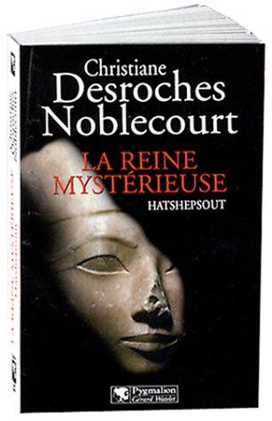 La Reine mystérieuse: Hatshepsout (Archéologie)