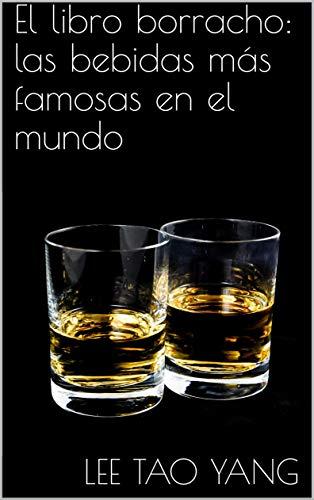 El libro borracho: las bebidas más famosas en el mundo