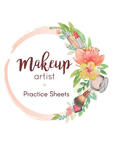Makeup Artist Practice Sheets: Records Client Tracker, Female Faces Chart for Freelance Makeup Artists Flower Wreath Cover