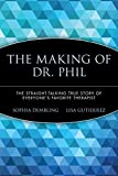 Image of The Making of Dr. Phil: The Straight-Talking True Story of Everyone's Favorite Therapist