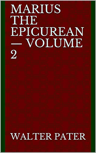 Marius the Epicurean — Volume 2 (English Edition)
