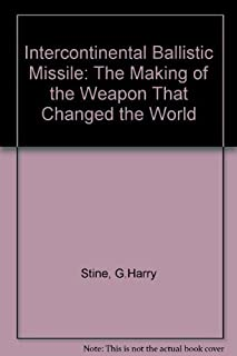 ICBM: The Making of the Weapon That Changed the World