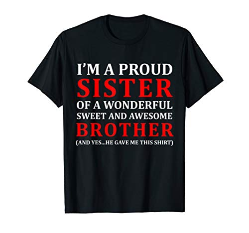 Gift for Sister from Brother,Shirt-proud Sister of a brother