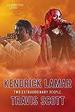 Connected Lives: Kendrick Lamar/Travis Scott