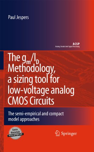 The gm/ID Methodology, a sizing tool for low-voltage analog CMOS Circuits: The semi-empirical and compact model approaches (Analog Circuits and Signal Processing) (English Edition)