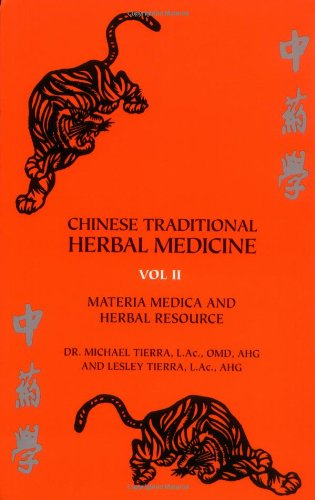 Chinese Traditional Herbal Medicine Vol.II Materia Medica and Herbal Resource