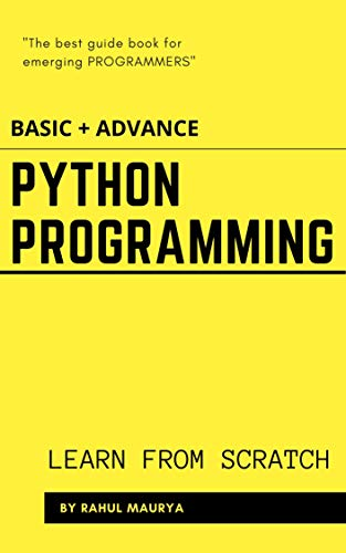 Python Programming Tutorials ( BASIC + ADVANCE ) : Python for Beginners & Professionals , Best Python Book for Beginners: Learn From Scratch With Examples (English Edition)