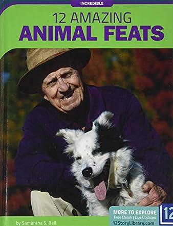 12 Amazing Animal Feats