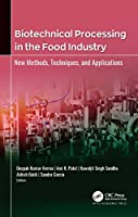 Biotechnical Processing in the Food Industry: New Methods, Techniques, and Applications