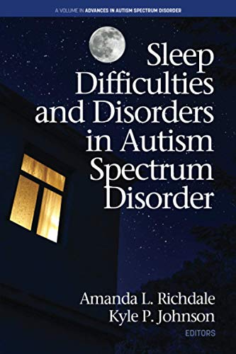 Sleep Difficulties and Disorders in Autism Spectrum Disorder (Advances in Autism Spectrum Disorder)
