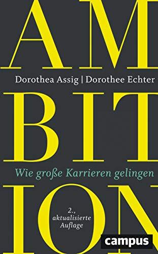 Ambition: Wie große Karrieren gelingen, plus E-Book inside (ePub, mobi oder pdf)
